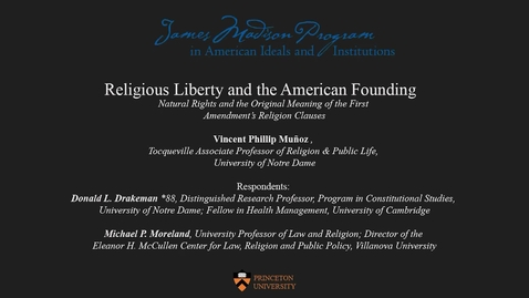 Thumbnail for entry Religious Liberty and the American Founding (Day 2)