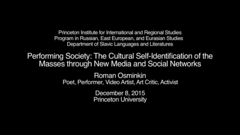 Thumbnail for entry Performing Society: The Cultural Self-Identification of the Masses through New Media and Social Networks