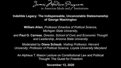 Thumbnail for entry Indelible Legacy: The Indispensable, Uncancelable Statesmanship of George Washington