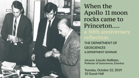 Thumbnail for entry Geosciences Lecture Series: When the Apollo 11 Moon Rocks Came to Princeton