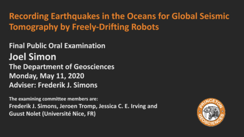 Thumbnail for entry Final Public Oral Examination: Recording Earthquakes in the Oceans for Global Seismic Tomography by Freely-Drifting Robots