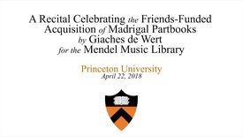 Thumbnail for entry A Recital Celebrating the Friends-Funded Acquisition of Madrigal Partbooks