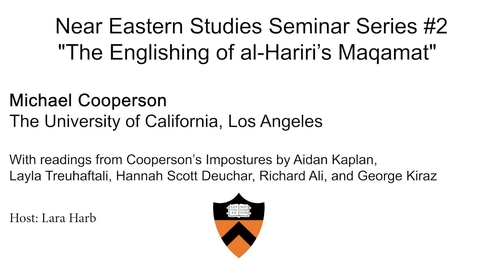 "Thumbnail for entry Near Eastern Studies Seminar Series #2  ""The Englishing of al-Hariri's Maqamat"""