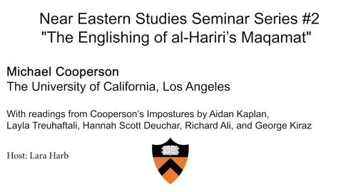 "Thumbnail for entry Near Eastern Studies Seminar Series #2  ""The Englishing of al-Hariri's Maqamat"""