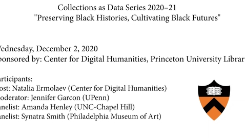 Thumbnail for entry Preserving Black Histories, Cultivating Black Futures