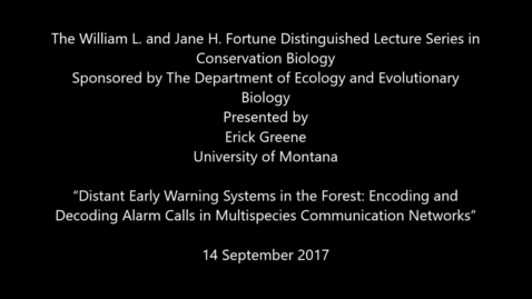 "The William L. and Jane H. Fortune Distinguish""Distant Early Warning Systems in the Forest: Encoding and Decoding Alarm Calls in Multispecies Communication Networks"""