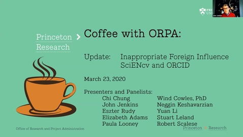 Thumbnail for entry Coffee with ORPA: Update - Inappropriate Foreign Influence SciENcv and ORCID - March 23, 2020