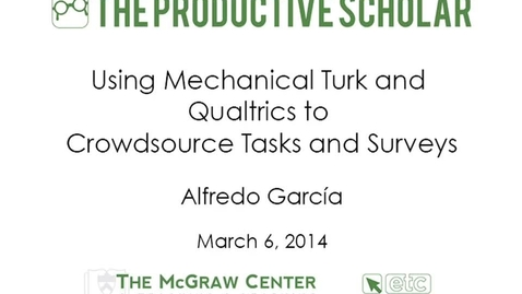 Thumbnail for entry Productive Scholar-Using Mechanical Turk and Qualtrics to Crowdsource Tasks and Surveys