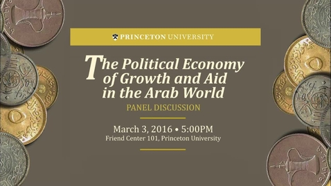 Thumbnail for entry The Political Economy of Growth and Aid in the Arab World - Panel Discussion