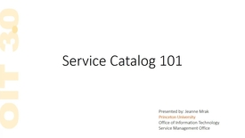 Thumbnail for entry OIT Service Catalog 101 Webinar