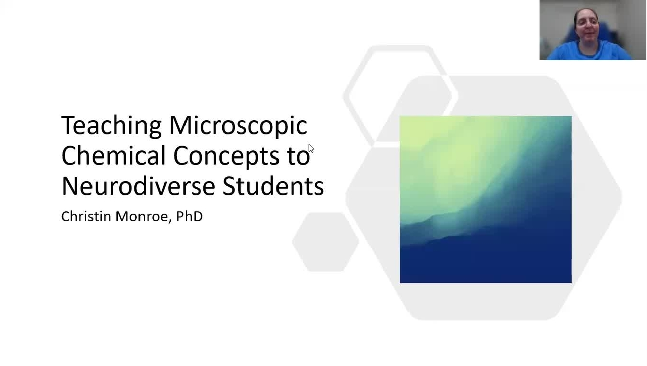 Teaching Microscopic Concepts in Chemistry to Neurodiverse Students presented by Dr. Christin Monroe at ISLAND 2021