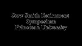 Stew Smith Retirement Symposium (Part 2)