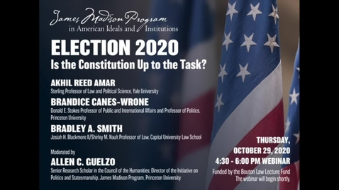 Thumbnail for entry Election 2020: Is the Constitution Up to the Task?