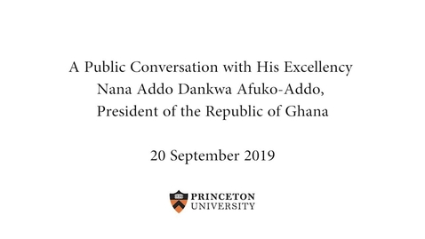 Thumbnail for entry A Public Conversation with His Excellency Nana Addo Dankwa Akufo-Addo, President of the Republic of Ghana