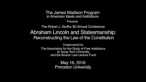 Thumbnail for entry The Robert J. Giuffra '82 Conference on Abraham Lincoln and Statesmanship: Award Presentation and Keynote Address