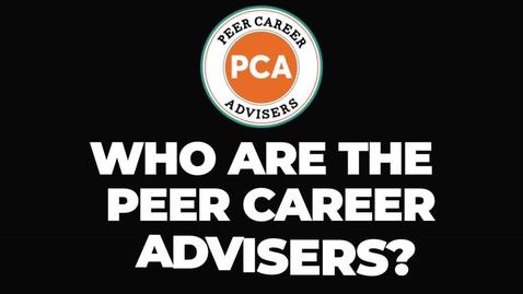 Thumbnail for entry Who are the Peer Career Advisers (PCAs)?