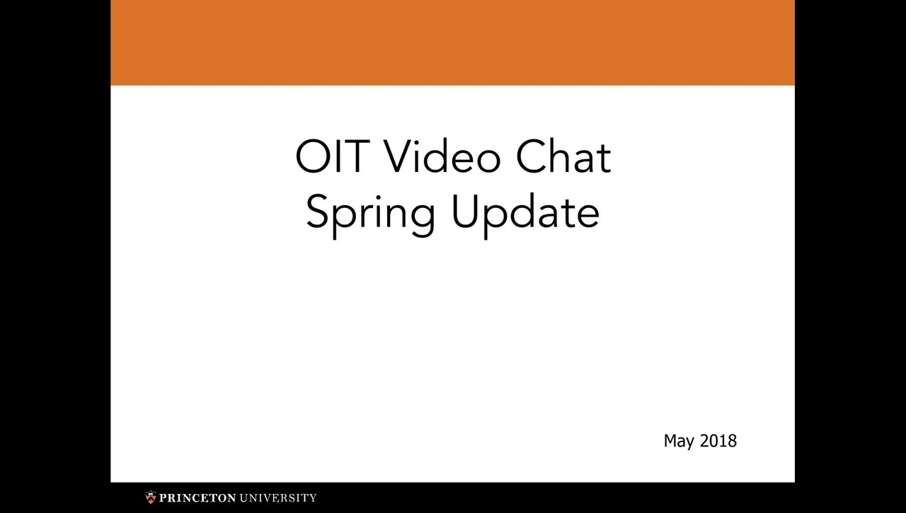 2018-05-11 OIT Video Chat Spring Update