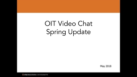 Thumbnail for entry 2018-05-11 OIT Video Chat Spring Update