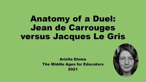 """Thumbnail for entry Ariella Elema, """"Anatomy of a Duel: Jean de Carrouges versus Jacques Le Gris"""""""