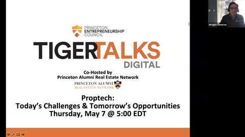 Thumbnail for entry TigerTalks Digital | Proptech: Today's Challenges and Tomorrow's Opportunities in Real Estate