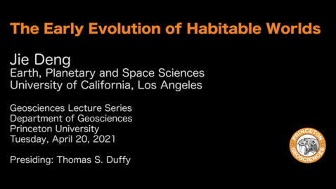 Thumbnail for entry Geosciences Lecture Series: The Early Evolution of Habitable Worlds