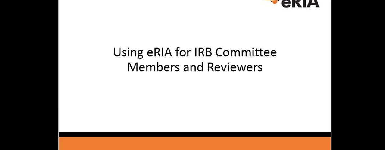 Using eRIA for IRB Committee Members and Reviewers