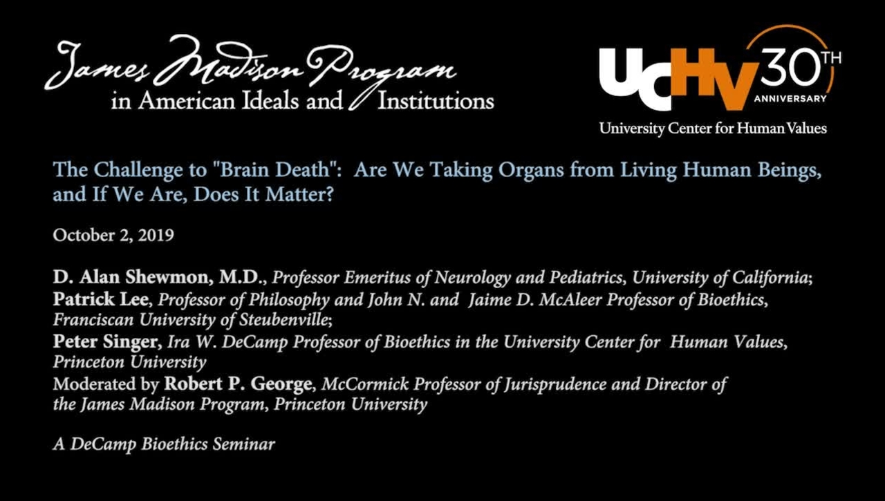 "The Challenge to ""Brain Death"": are we taking organs from living human beings, and if we are, does it matter?"