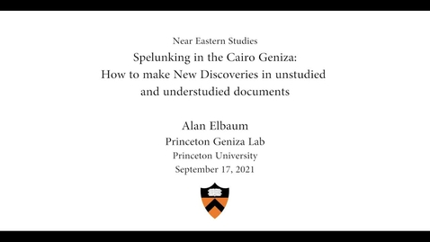 Thumbnail for entry Near Eastern Studies- Spelunking in the Cairo Geniza: How to make New Discoveries in Unstudied and Understudied Documents
