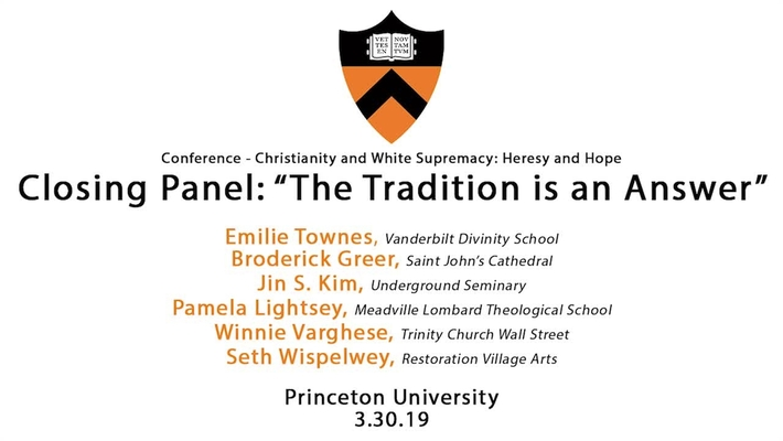 Conference - Christianity and White Supremacy: Heresy and Hope  - Closing Panel (3/30/19)