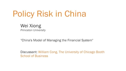 """Thumbnail for entry Policy Risk in China - """"China's Model of Managing the Financial System"""""""