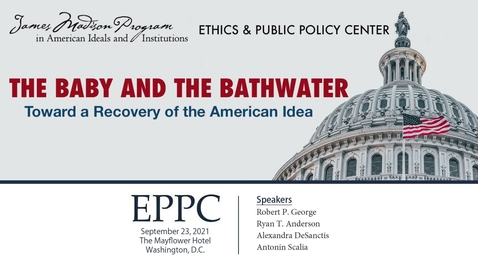 Thumbnail for entry The Baby and the Bathwater: Toward a Recovery of the American Idea