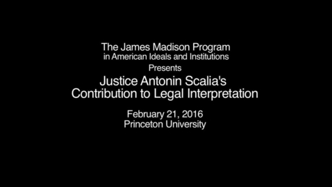 Thumbnail for entry Justice Antonin Scalia's Contribution to Legal Interpretation