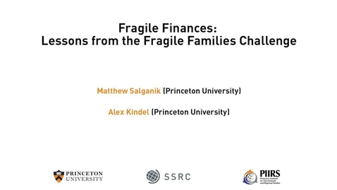 Thumbnail for entry The Dignity & Debt Network Conference - Fragile Finances: Lessons from the Fragile Families Challenge