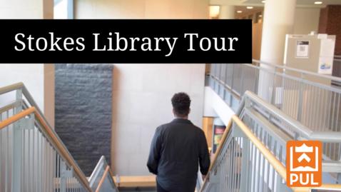 Thumbnail for entry Stokes Library Tour