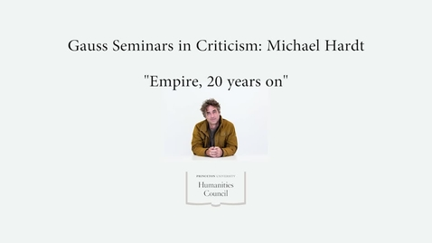 Thumbnail for entry Gauss Seminars in Criticism: Michael Hardt
