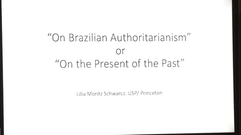 """Thumbnail for entry On Brazilian Authoritarianism  or """"The Present is the Past"""""""
