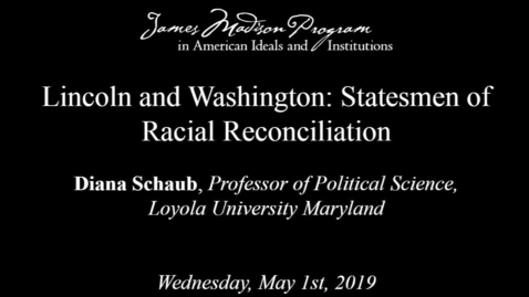 Thumbnail for entry Lincoln and Washington: Statesmen of Racial Reconciliation, Lecture 2