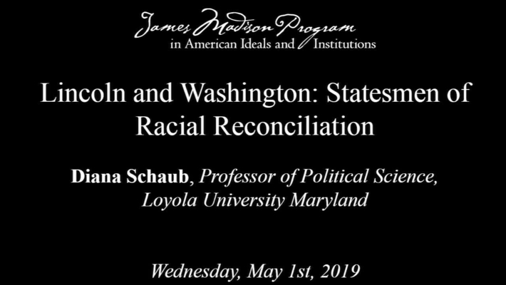 Lincoln and Washington: Statesmen of Racial Reconciliation, Lecture 2