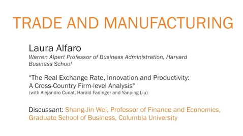 """Thumbnail for entry """"The Real Exchange Rate, Innovation and Productivity: A Cross-Country Firm-level Analysis"""" - Laura Alfaro"""