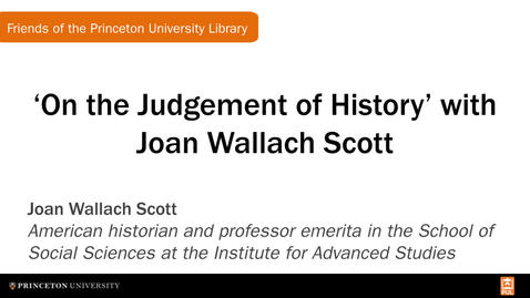 Thumbnail for entry 'On the Judgement of History' with Joan Wallach Scott
