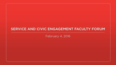 Thumbnail for entry Service and Civic Engagement Faculty Forum