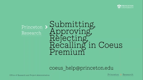 Thumbnail for entry 3.1 Submit, Approve, Recall, Reject in Coeus Premium