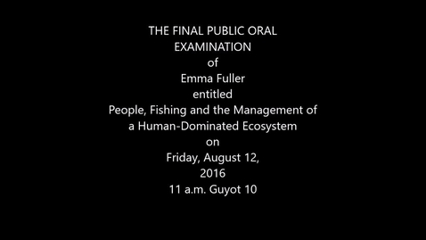 Thumbnail for entry The Final Public Oral Examination of Emma Fuller