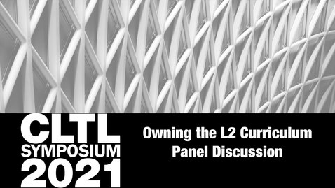Thumbnail for entry CLTL Symposium 2021 Day 2 Panel Discussion