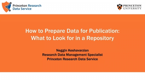 Thumbnail for entry Preparing Data for Publication: Generalist and Discipline-specific Repositories
