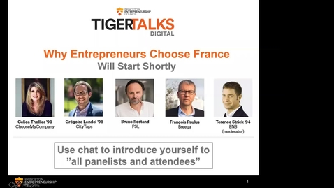 Thumbnail for entry TigerTalks Digital: Why Entrepreneurs Choose France