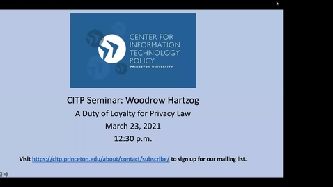 Thumbnail for entry CITP Seminar: Woodrow Hartzog - A Duty of Loyalty for Privacy Law