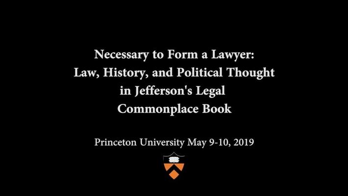 Jefferson's Legal Commonplace Book Symposium: Keynote Address