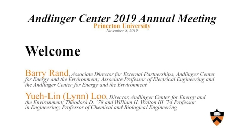 """Thumbnail for entry Andlinger Center for Energy and the Environment 2019 Annual Meeting """"Welcome"""""""