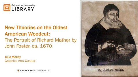 Thumbnail for entry New Theories on the Oldest American Woodcut: The Portrait of Richard Mather by John Foster, ca. 1670